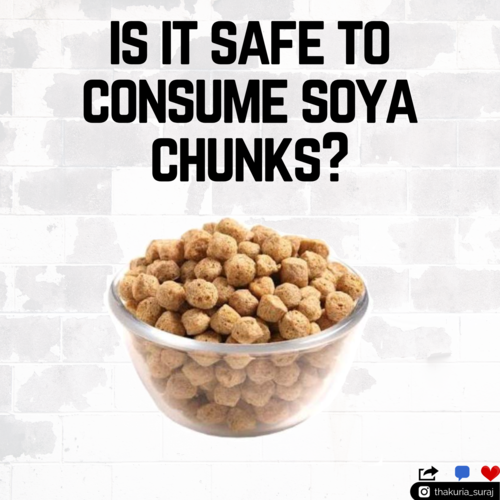 Is it safe to consume soya chunks?