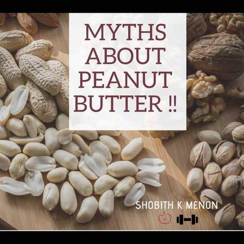 Myths about peanut butter !!