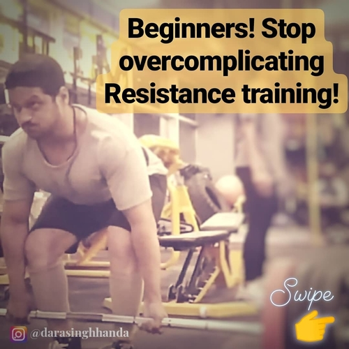 Beginners! Stop overcomplicating Resistance training!