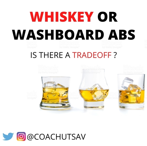 Whiskey Or Washboard Abs? Now, you can have both !