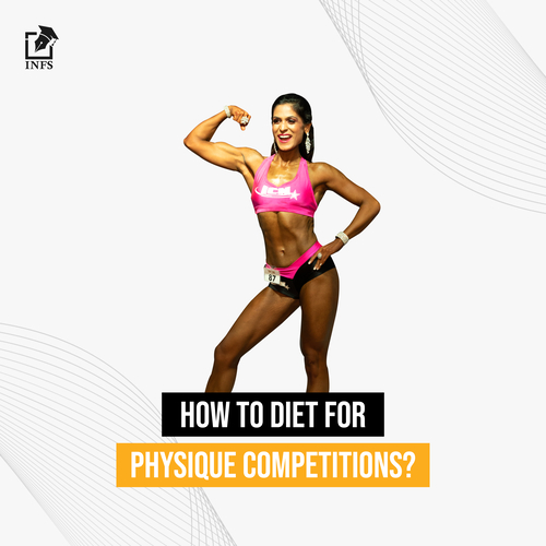 How to diet for physique competitions?