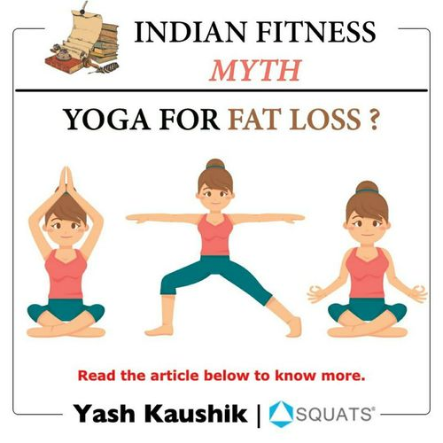 Indian fitness myth: Yoga for fat loss?