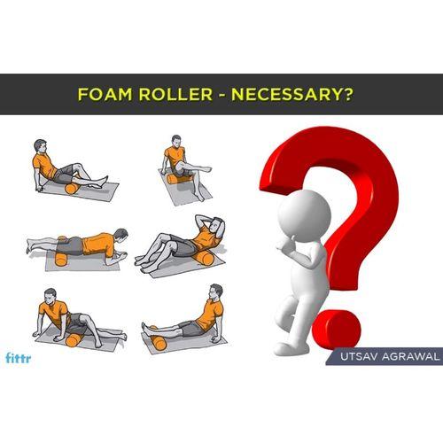Foam roller - necessary ?