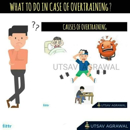 What to do in case of overtraining !!