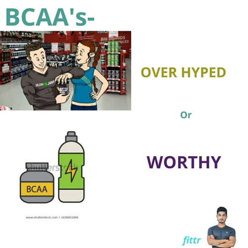 Are BCAAs, OVER HYPED OR WORTH TAKING ??
