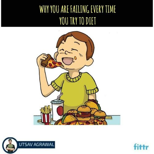 Why you are failing every time you try to diet?