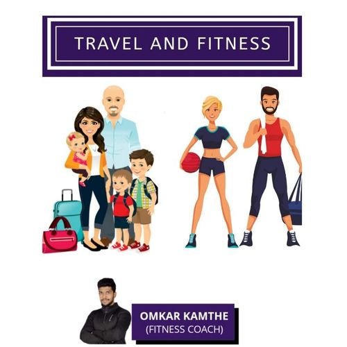 HOW TO MANAGE YOUR TRAVEL AND FITNESS ?? 🏋️ 🤔🤔