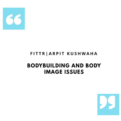 BODYBUILDING AND BODY IMAGE ISSUES
