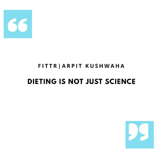 DIETING IS NOT JUST SCIENCE