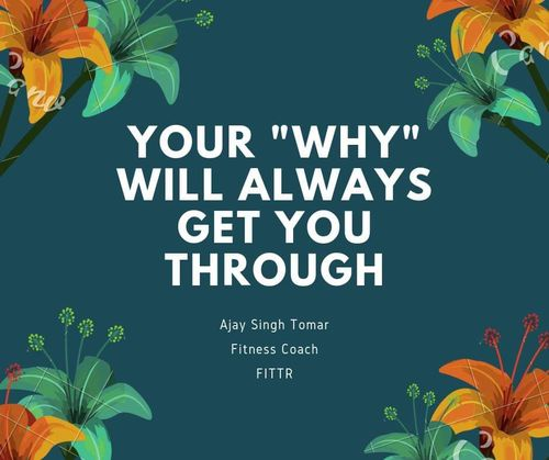 "Your ""WHY"" will always get you through"
