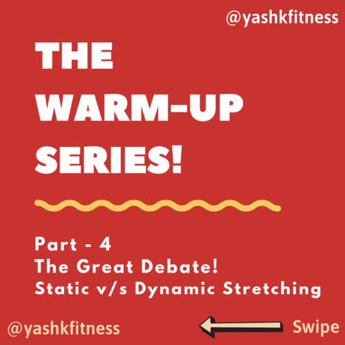 🔥 The Warm-Up Series: Part - 4 🔥  The Great Debate: Static Stretching v/s Dynamic Stretching!