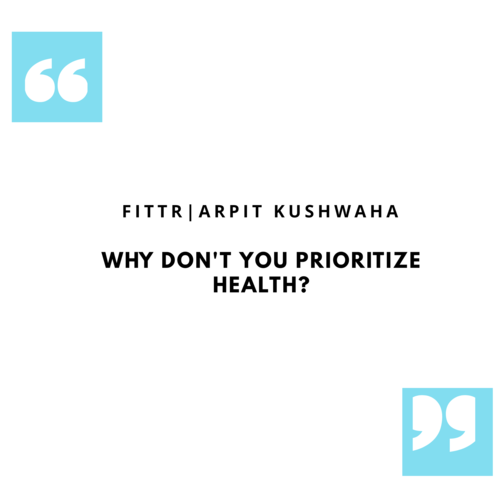 WHY DON'T YOU PRIORITIZE YOUR HEALTH?