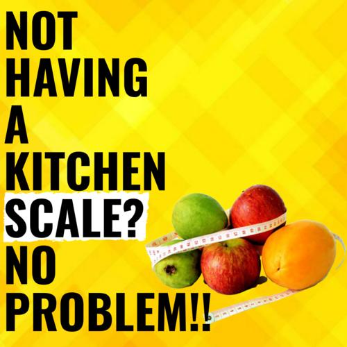 How To Quantify Food: Easy Lockdown Hacks