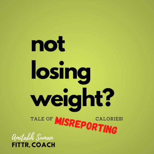 Why your Transformation is Not like the One you saw on Social Media?  || Tale of Misreporting Calories!