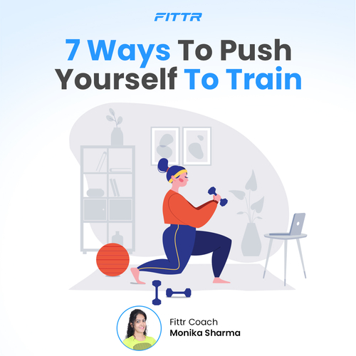 7 WAYS TO PUSH YOURSELF TO TRAIN