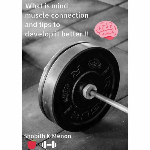 Mind and muscle connection !! Tips to get them better.