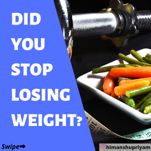 Did you stop losing weight suddenly?