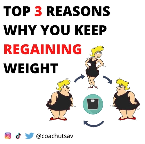 TOP 3 REASONS WHY YOU KEEP REGAINING WEIGHT