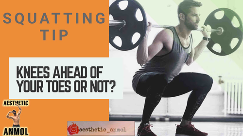 SQUATTING TIP - KNEES AHEAD OF TOES OR NOT?