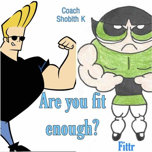 Are you fit enough ?