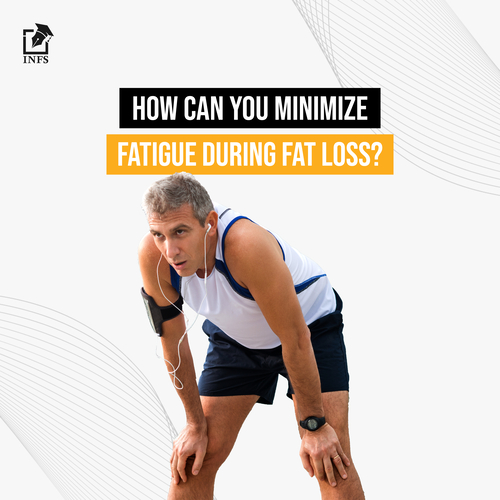 How can you minimize fatigue during fat loss?
