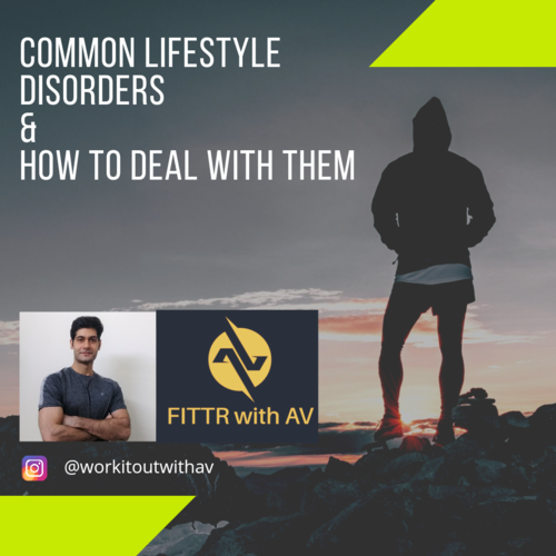 Lifestyle Disorders & How To Deal With Them