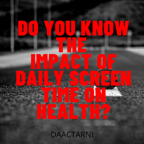 High Screen Time Can Be A Danger To Your Health!