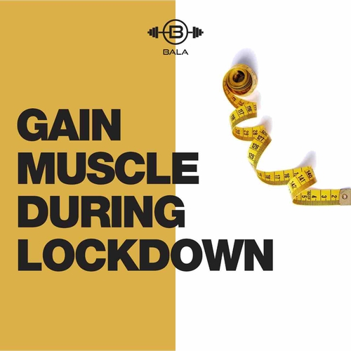 Gain muscle during lockdown