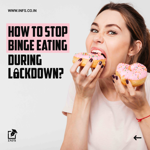 How To Stop Binge Eating During Lockdown?