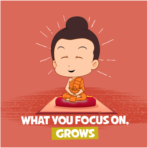 WHAT YOU FOCUS ON, GROWS