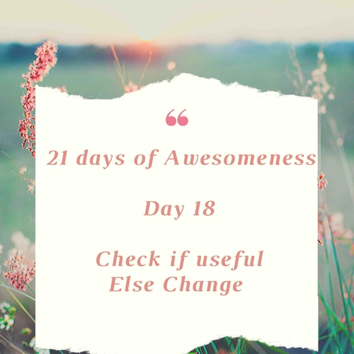 Day 18: Re-live your Inner being : Check and Change