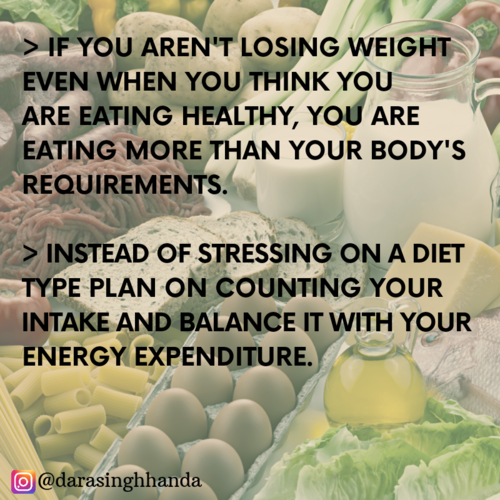 Your idea of eating healthy may not stop you from getting fat!