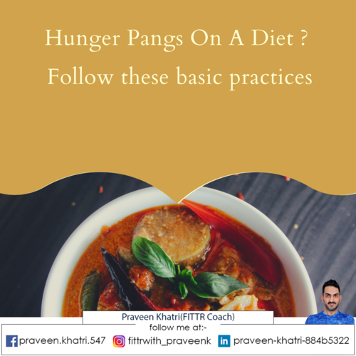 Hunger Pangs On A Diet?  Follow these basic practices