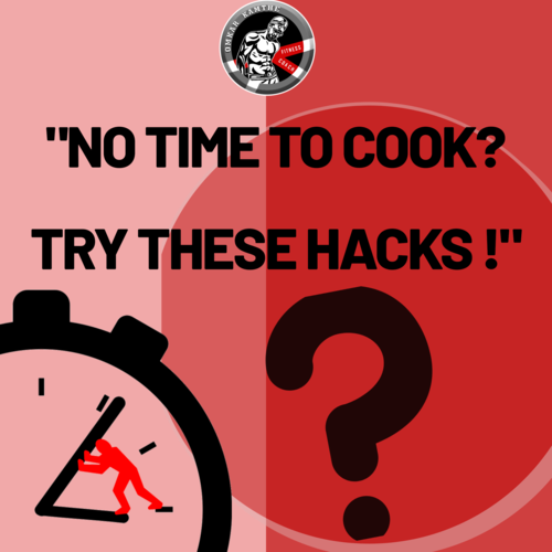 """""""No time to cook? Try these hacks!"""""""