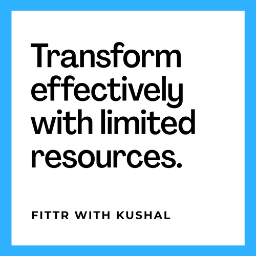 Transform effectively with limited resources.