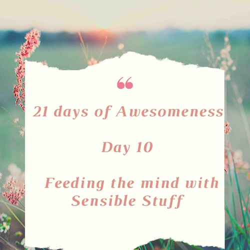 Day 10: Re-living your inner being: Feeding mind positives