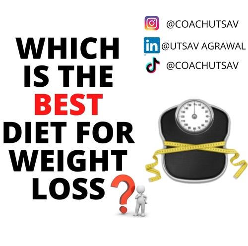 Which is the best diet for weight loss ?