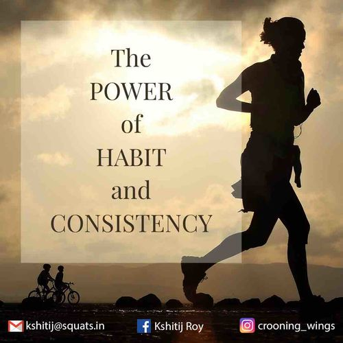 Inculcate consistency!