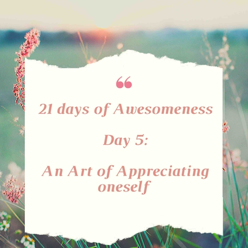 Day 5: Re-Living your Inner Being: Appreciation