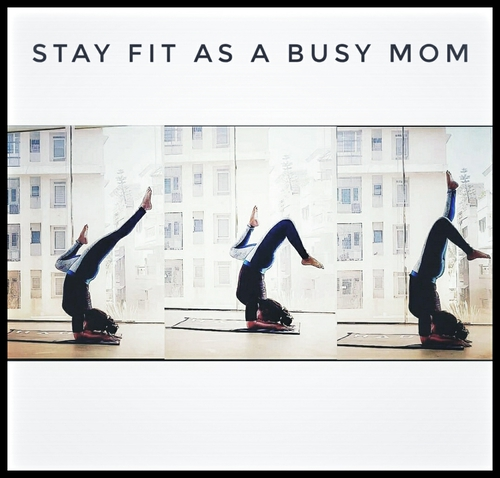 STAY FIT AS A BUSY MOM