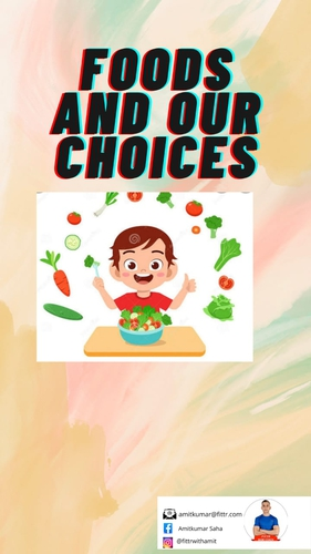 FOODS AND OUR CHOICES