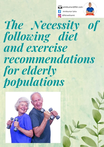 THE NECESSITY OF FOLLOWING DIET & EXERCISE RECOMMENDATIONS FOR ELDERLY POPULATIONS