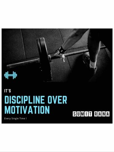 Discipline Over Motivation
