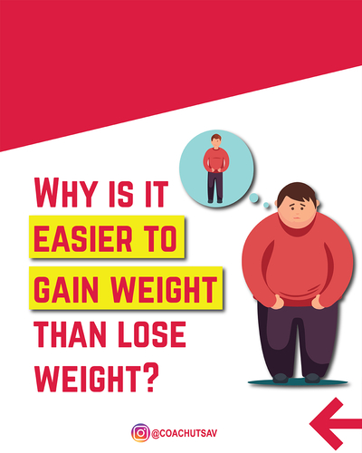 Why is it easier to gain weight than losing weight?