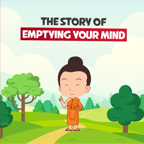 The Story Of Emptying Your Mind