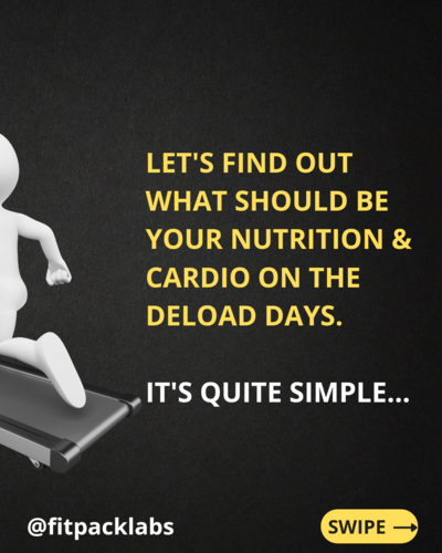 NUTRITION & CARDIO DURING DELOAD - PART 2