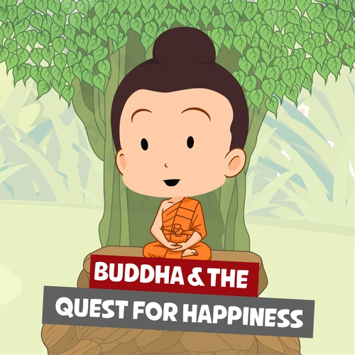 Buddha & The Quest For Happiness