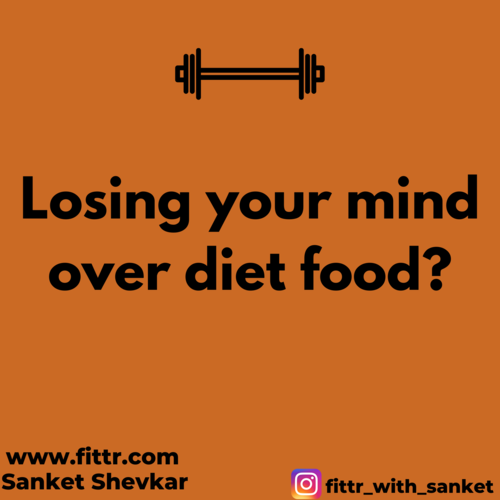 Losing your mind over diet food?
