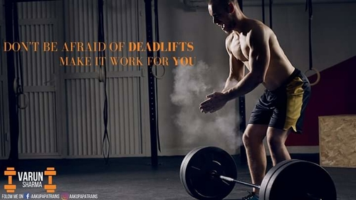 DONT BE AFRAID OF DEADLIFTS. MAKE IT WORK FOR YOU
