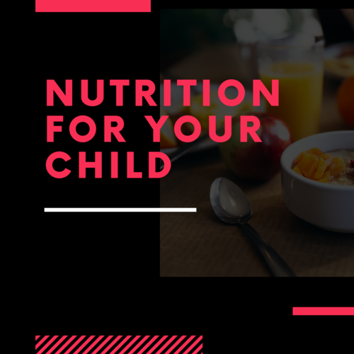 Nutrition For Your Child